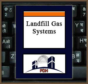 Landfill Gas Systems Engineering Continuing Education PDH